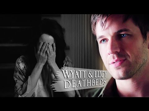 Wyatt & Lucy || Deathbeds [for Oliv15]