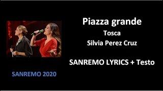 Piazza Grande - Tosca, Silvia Cruz ( SANREMO LYRICS + Testo)