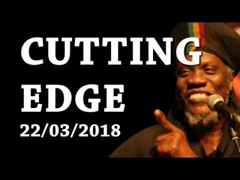 MUTABARUKA CUTTING EDGE 22/03/2018