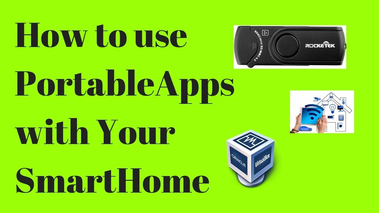 How to use PortableApps to manage your SmartHome | Your Network