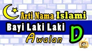Download lagu nama bayi laki laki islami modern dan artinya awalan D MP3