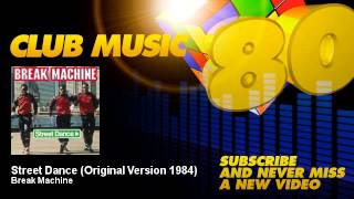 Break Machine - Street Dance - Original Version 1984