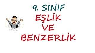 9. SINIF - EŞLİK VE BENZERLİK