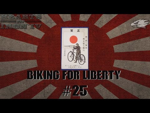 ~HOI IV ~ Waking the Tiger Japan ~ Biking for Liberty ~ EP 25 ~ Let's Play