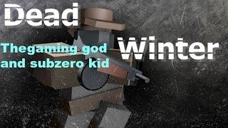 Roblox dead winter with (subzero kid )