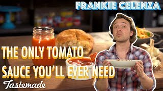 The Only Tomato Sauce You'll Ever Need I Frankie Celenza