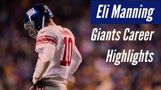 Eli Manning Giants Career Highlights (2004-2017)