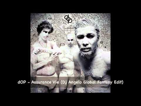 dOP - Assurance Vie (Dj Angelo Global Fantasy Edit)