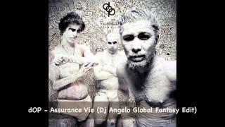 dOP - Assurance Vie (Dj Angelo Edit)
