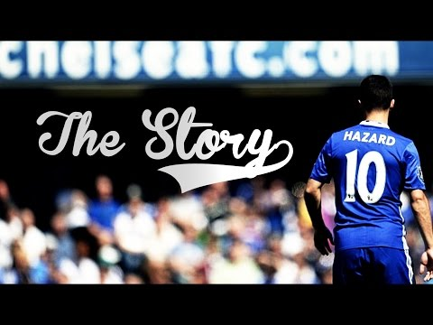 Eden Hazard - The Story