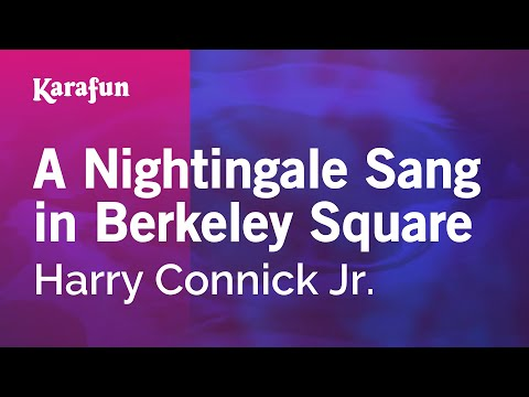 Karaoke A Nightingale Sang in Berkeley Square - Harry Connick Jr. *