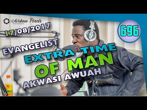 EXTRA TIME OF MAN  BY EVANGELIST AKWASI AWUAH