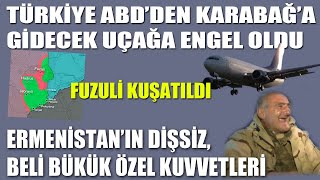 TURKEY BLOCKS US PLANE FROM HEADING TO KARABAKH /FUZULI BESIEGED/TOOTHLESS SPECIAL FORCES OF ARMENIA
