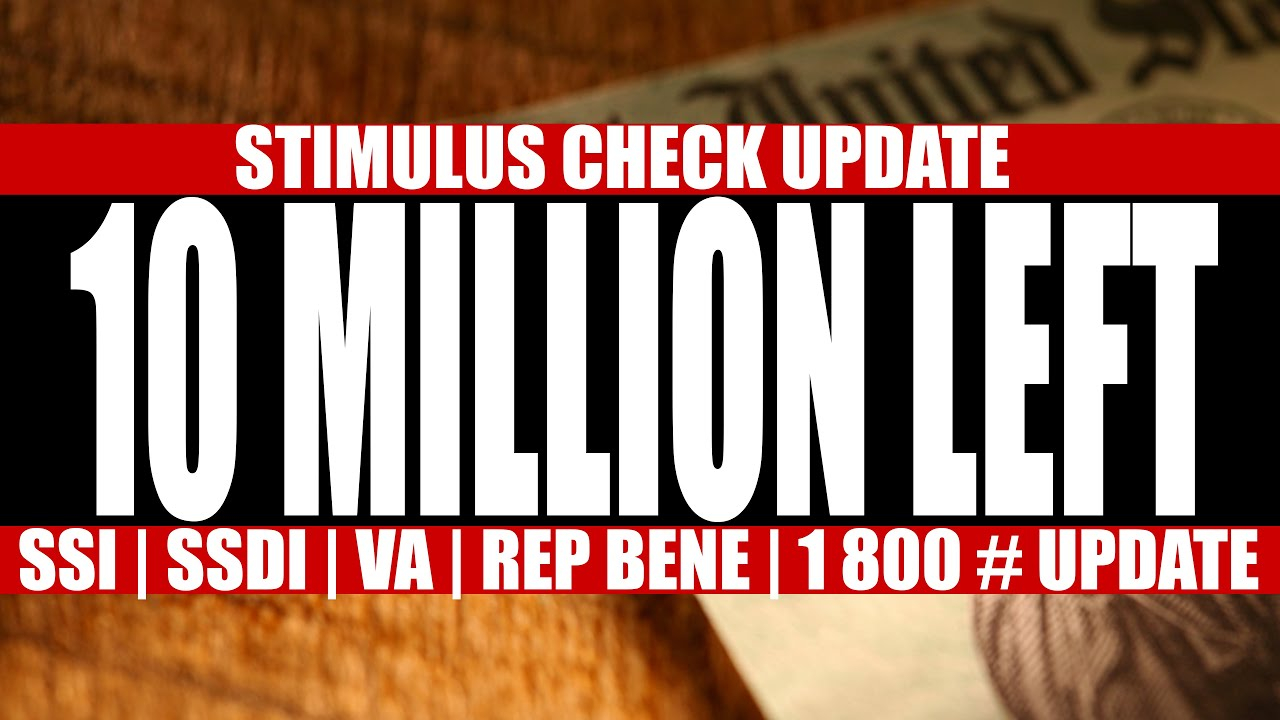 STIMULUS CHECK UPDATE FRIDAY MAY 22nd: SSI, SSDI, VA Timelines | IRS Hotline | Rep Beneficiaries