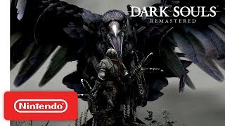 DARK SOULS: REMASTERED - Launch Trailer - Nintendo Switch
