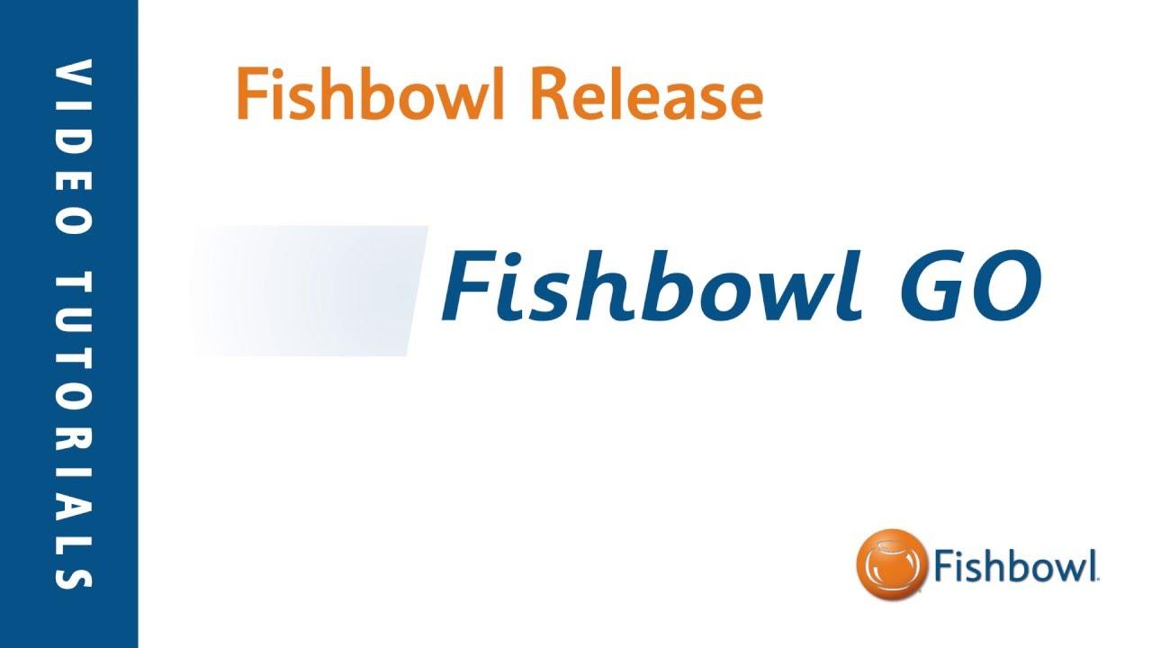 Fishbowl GO - Fishbowl