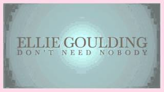 Ellie Goulding - Don't Need Nobody (snippet)