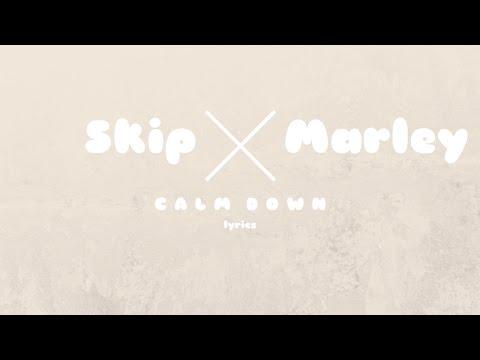 Calm Down- Skip Marley (lyrics)