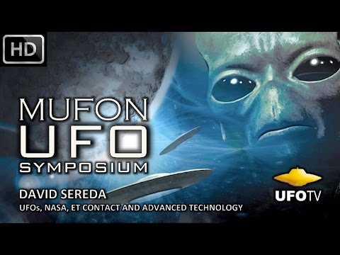 UFOs, NASA, ET CONTACT AND NEW ADVANCED PHYSICS - MUFON SYMPOSIUM – David Sereda