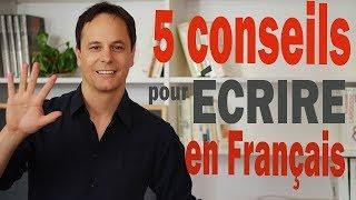 5 Conseils pour Écrire en Français