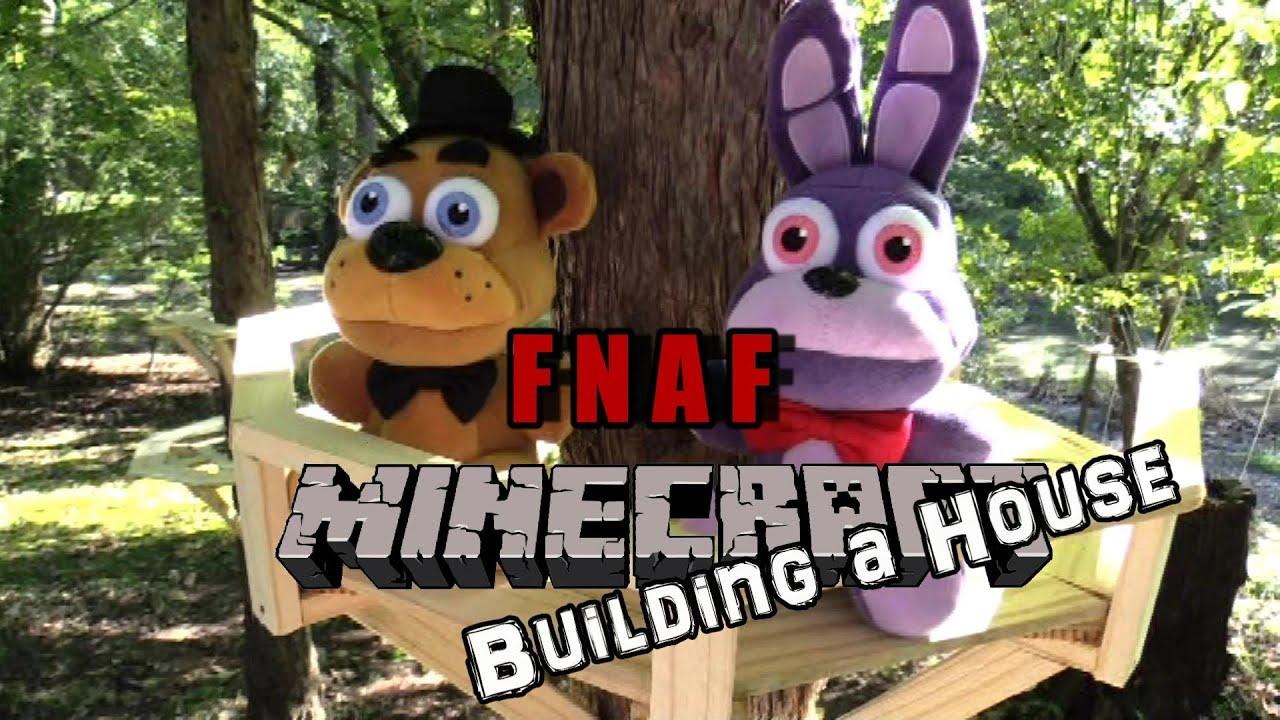 Fnaf Plush Minecraft 5 Building A House Youtube