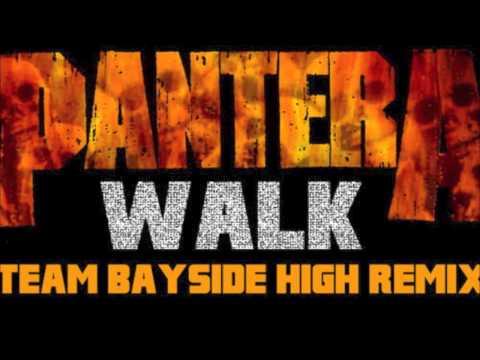 Pantera - Walk (Team Bayside High Remix)
