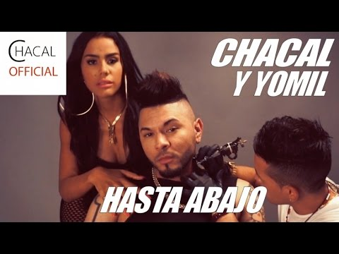 CHACAL FEAT. YOMIL - HASTA ABAJO