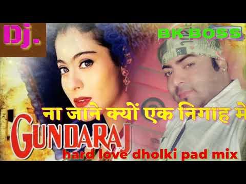 Na Jaane Ek Nigah Mein 👁️kya Le Gaya Koi. Hard Dholki Mix By Bk Boss