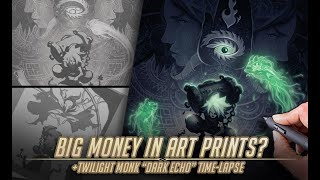 "Make big money in art prints? + Twilight Monk ""Dark Echo"" Time-Lapse"