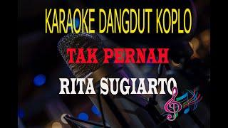 Karaoke Tak Pernah - Rita Sugiarto (Karaoke Dangdut Tanpa Vocal)