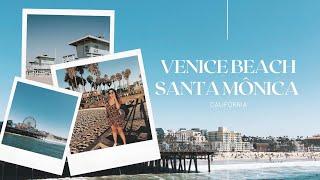 Califórnia - Venice Beach e Santa Monica | Dicas de Los Angeles