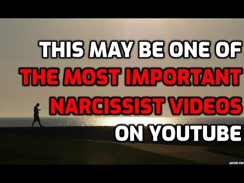 This May Be One Of The Most Important Narcissist Videos On YouTube