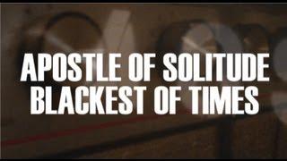 Apostle of Solitude - 'Blackest of Times (demo version)' Video