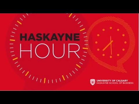Haskayne Hour Special Edition | Making Canada the country of choice for business - Full video