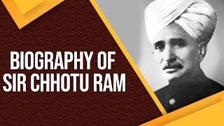 Biography of Deenbandhu Sir Chhotu Ram, Prominent peasant leader in British India's Punjab Province