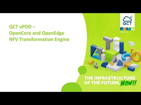 MWC2020: QCT vPOD - OpenCore and OpenEdge NFV Transformation Engine