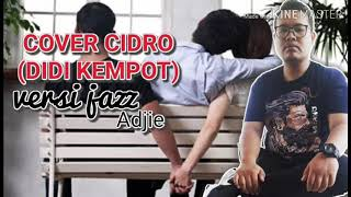 Cover cidro versi jazz by adjie