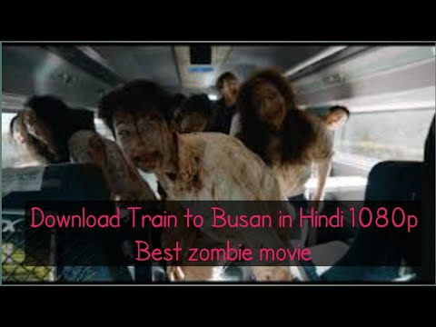 How To Download Train To Busan Movie In Hindi 1080p Bluray || Best Zombies Movie In Hindi || SSC