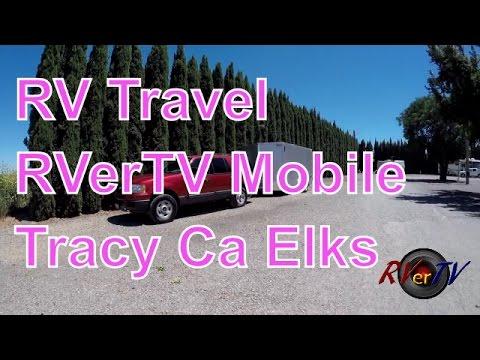 Time To Go !!!  RVerTV Is Mobile !!... Tracy Ca. Elks Lodge.....RVerTV