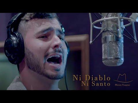 Miguel Vaquero - Ni diablo ni Santo