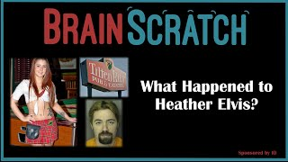 BrainScratch: What Happened to Heather Elvis?