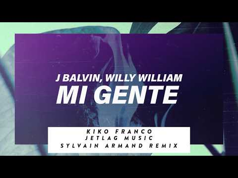 JBalvin Willy William - Mi Gente Jetlag  Kiko Franco e Sylvain Armand Remix
