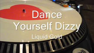Dance Yourself Dizzy Liquid Gold