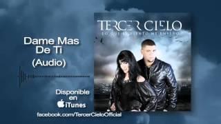 Tercer Cielo y Deborah Pruneda - Dame Mas De Ti (Audio)
