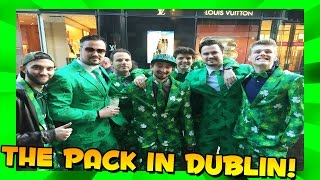 St. Patrick's Day in Dublin, Ireland! w/ The Pack