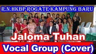 Jaloma Tuhan-Gretha Sihombing (Cover-Vocal Group R.N.HKBP Rogate Kampung Baru) | Rogate Music Rohani