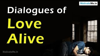 Beautiful Dialogues of Hindi Movie 'Love Alive'