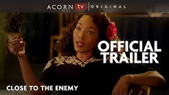 Acorn TV Original   Close to the Enemy