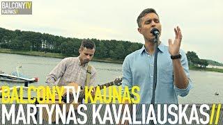 MARTYNAS KAVALIAUSKAS - TIK TAU IR MAN (BalconyTV)