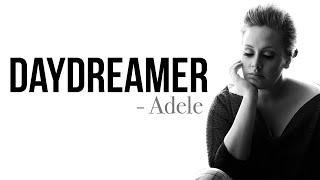 Adele - Daydreamer [Full HD] lyrics